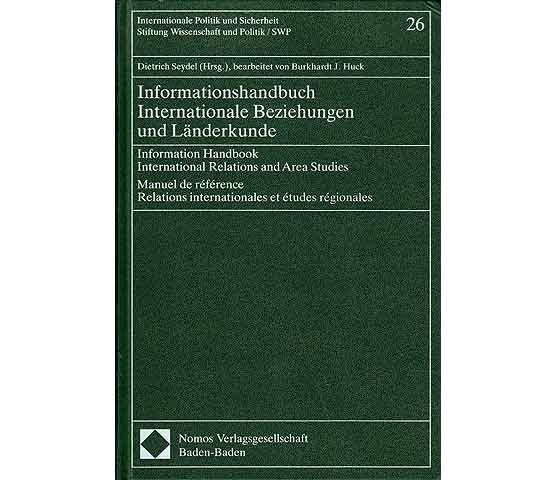 Informationshandbuch Internationale Beziehungen und Länderkunde. Information Handbook International Relations and Area Studies. 1. Auflage